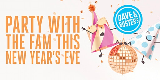 5pm-8pm Family NYE 2020 - Dave & Buster's, Tucson
