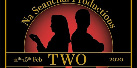 TWO, a play by Jim Cartwright, a Na Seanchaí Productions Theatre Production tickets
