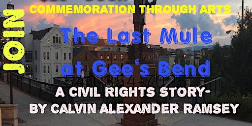 The Last Mule at Gee's Bend: A Civil Rights Story by Calvin Ramsey