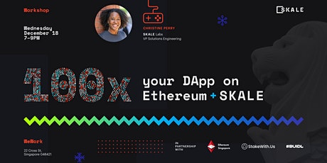 100x your dApp on Ethereum + SKALE | Singapore tickets