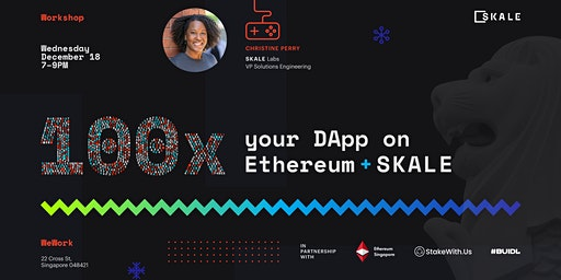 100x your dApp on Ethereum + SKALE | Singapore
