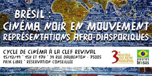 Brésil : Cinéma noir en mouvement 17h