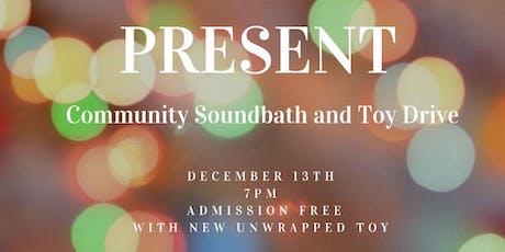 PRESENT: Community Toy Drive and Soundbath tickets