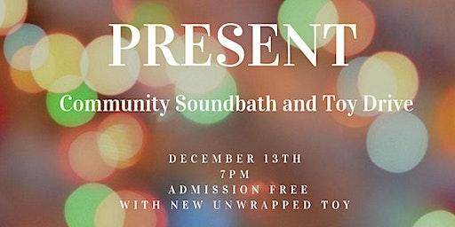 PRESENT: Community Toy Drive and Soundbath