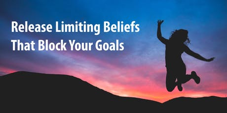 Release Limiting Beliefs that Block Your Goals tickets