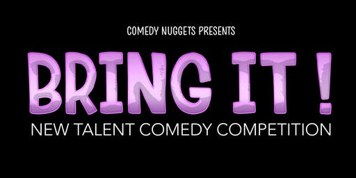 Bring It!  New Talent Comedy Competition