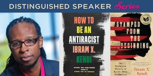Distinguished Speaker Series:  NY Times-bestselling Author Ibram X. Kendi
