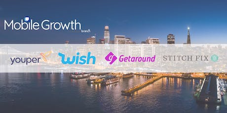 Mobile Growth SF Bay Area w/Youper, Wish, Getaround, & Stitch Fix  at Heap tickets