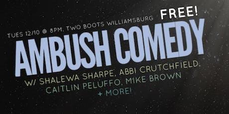 Ambush Comedy, with Shalewa Sharpe, Abbi Crutchfield, Mike Brown, Caitlin Peluffo + more (Dec 10th) tickets