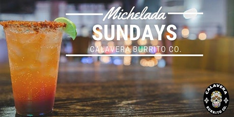 Michelada Sundays at Calavera Burrito Co. tickets