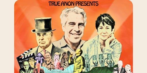 TRUE ANON presents WHO KILLED JEFFREY EPSTEIN: A LIVE INVESTIGATION