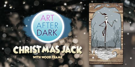 Art After Dark, Christmas Jack with Wood Frame. tickets