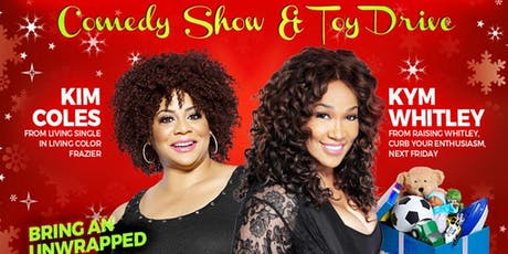 Celebrities Kim Coles & Kym Whitley Toy Drive Comedy Show tickets