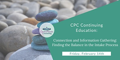 Connection and Information Gathering: Finding the Balance in the Intake Process