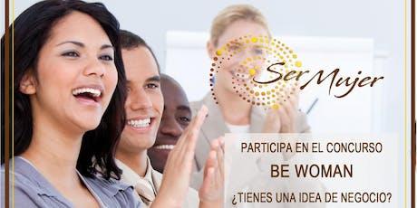 Concurso BE WOMAN - Impulsa tu Emprendimiento entradas