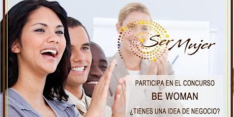 Encuentro Emprendedores/as - Concurso BE WOMAN - Impulsa tu Proyecto entradas