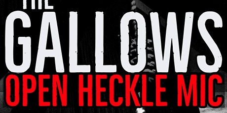 The Gallows Open Heckle Comedy tickets