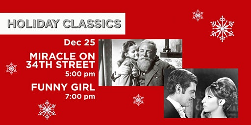 HOLIDAY CLASSICS: Miracle On 34th Street/ Funny Girl
