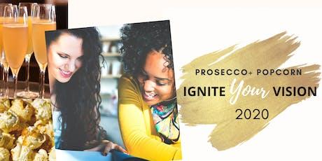 PROSECCO & POPCORN: Ignite YOUR Vision 2020 tickets