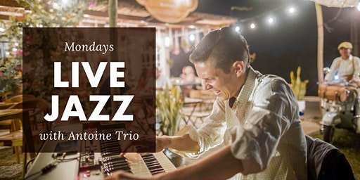 Live Jazz Mondays + open jam sessions with Antoine Trio