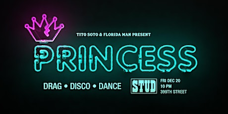PRINCESS • with Louisianna Purchase • Drag | Disco | Dance tickets