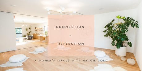 Connection + Reflection: A Women's Circle with Maggie Gold tickets