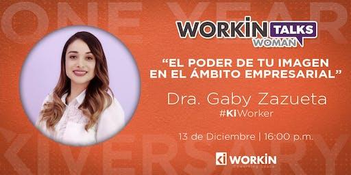 """WORKIN WOMAN TALKS PRESENTA A DRA. GABY ZAZUETA CON """"EL PODER DE LA IMAGEN EN EL AMBITO LABORAL"""""""