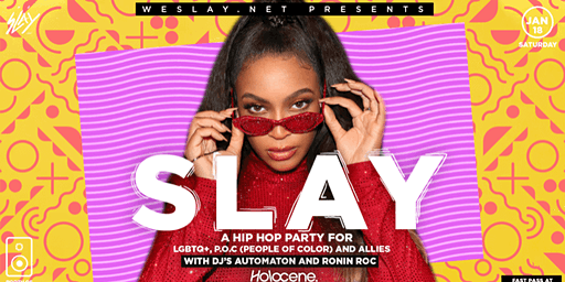 Slay:  Hip Hop dance party for LGBTQ+, P.O.C. and Allies