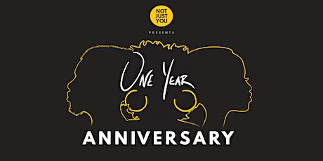 NotJustYou's ONE Year Anniversary tickets