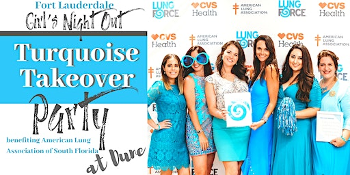 Turquoise Party at DUNE benefiting American Lung Association of South Fl