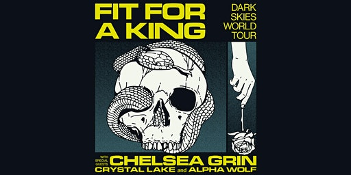 Fit For A King w/ Chelsea Grin, Crystal Lake