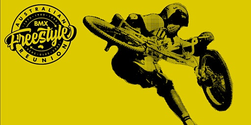 Australian BMX  Freestyle Reunion