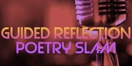 Guided Reflection Poetry Slam tickets