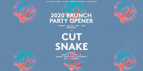 2020 Brunch Party Opener w/ CUT SNAKE tickets