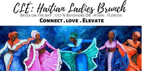 CLÉ: Haitian Ladies  Brunch Meetup - Haitian Cultural/Folklore Attire tickets