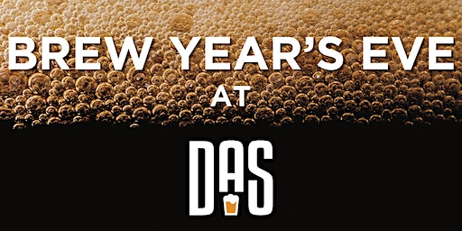 Brew Year's Eve at DAS