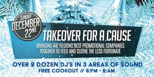 TAKEOVER FOR A CAUSE - An X-Mas Gathering To Help   Sunday 12.22.19