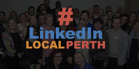 Perth LinkedIn Network #LinkedInLocalPerth tickets