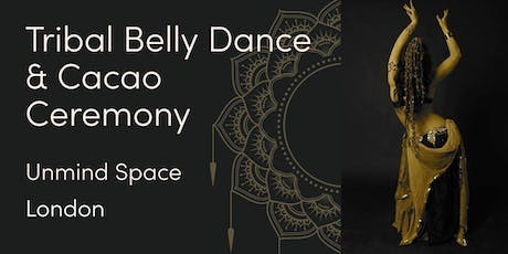 Tribal Belly Dance & Cacao Ceremony tickets