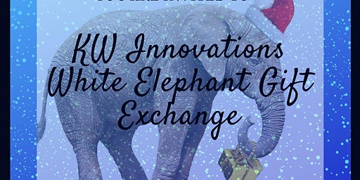 KW Innovations White Elephant Exchange-Please bring $20-$25 dollar wrapped gift.