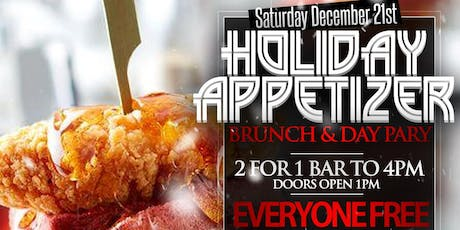 Sat. Dec. 21st Sat. Dec. 21st Holiday Appetizer Brunch + Day Party @ Spyce  |  2 for 1 Drinks before 4 PM + No Cover before 5 PM | $40 Bottomless Brunch tickets