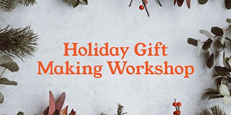 Holiday Gift Making tickets