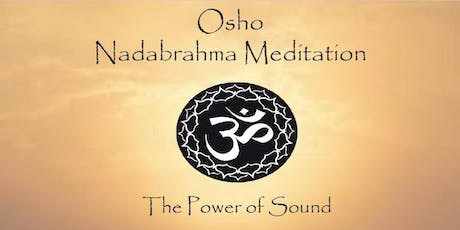 Osho Nadabrahma Meditation - The Power of Sound tickets