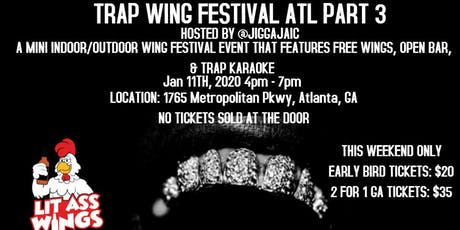 TRAP WING FESTIVAL ATL 3 tickets
