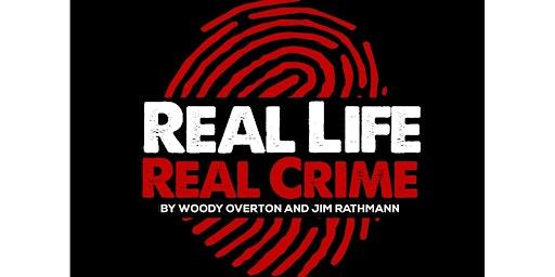 Real Life Real Crime- LIVE