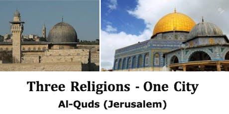 Three Religions - One City Al-Quds (Jerusalem) tickets