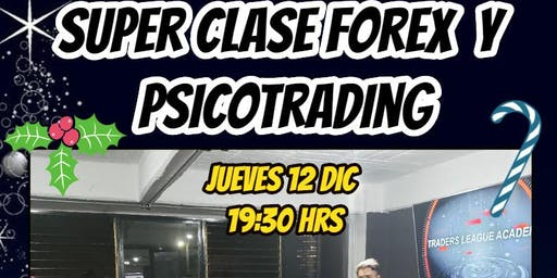 SUPER CLASE FOREX Y PSICOTRADING