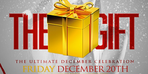 ***THE GIFT*** - THE ULTIMATE DECEMBER CELEBRATION