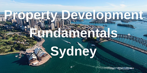 Property Development Fundamentals Sydney - 1 Day Workshop