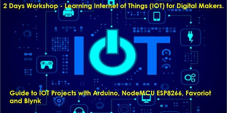 2 Days Workshop - Learning Internet of Things (IOT) for Digital Makers tickets